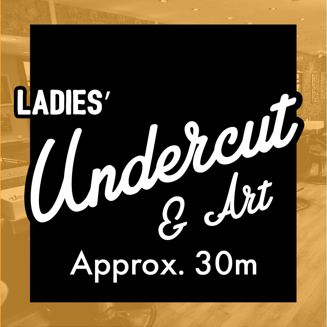 Ladies' Undercut and Art